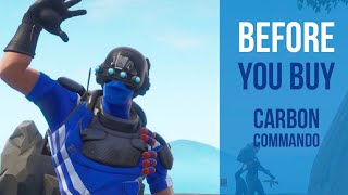 Before You Buy | Carbon Commando | Fortnite Skin Review
