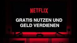 Netflix kostenlos nutzen und sogar Geld damit verdienen!