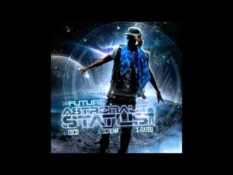Future - Never Seen These (Astronaut Status)