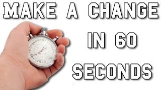 60 SECONDS THAT WILL CHANGE HOW YOU THINK