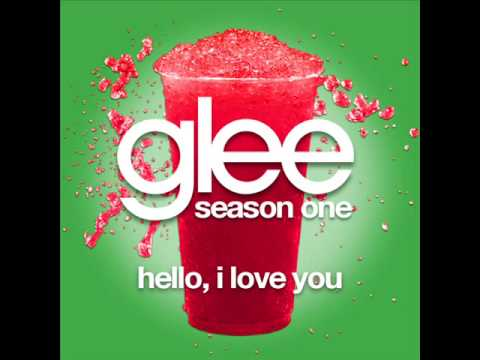 Glee  Hello, I Love You LYRICS