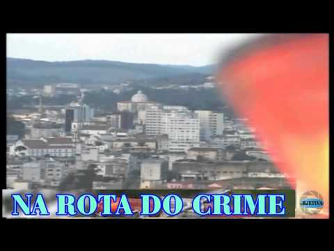 TV OBJETIVA BARBACENA # NA ROTA DO CRIME 24/08/2015