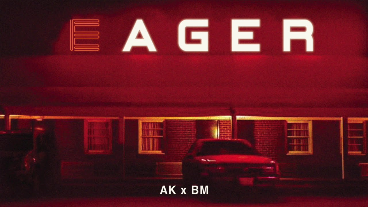 Download AK - EAGER FT. BM (prod. by Active By Night)