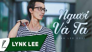 Người Và Ta (Rhymastic) - Lynk Lee cover