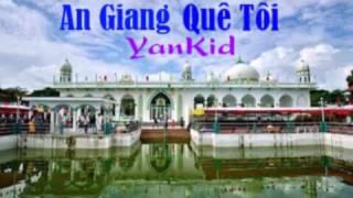 An Giang Quê Tôi - YanKid - [ Video HD ] - YouTuBe