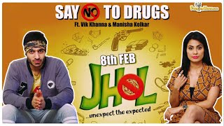 Cast of 'Jhol' is here to tell us reasons to 'Say No To Drugs'