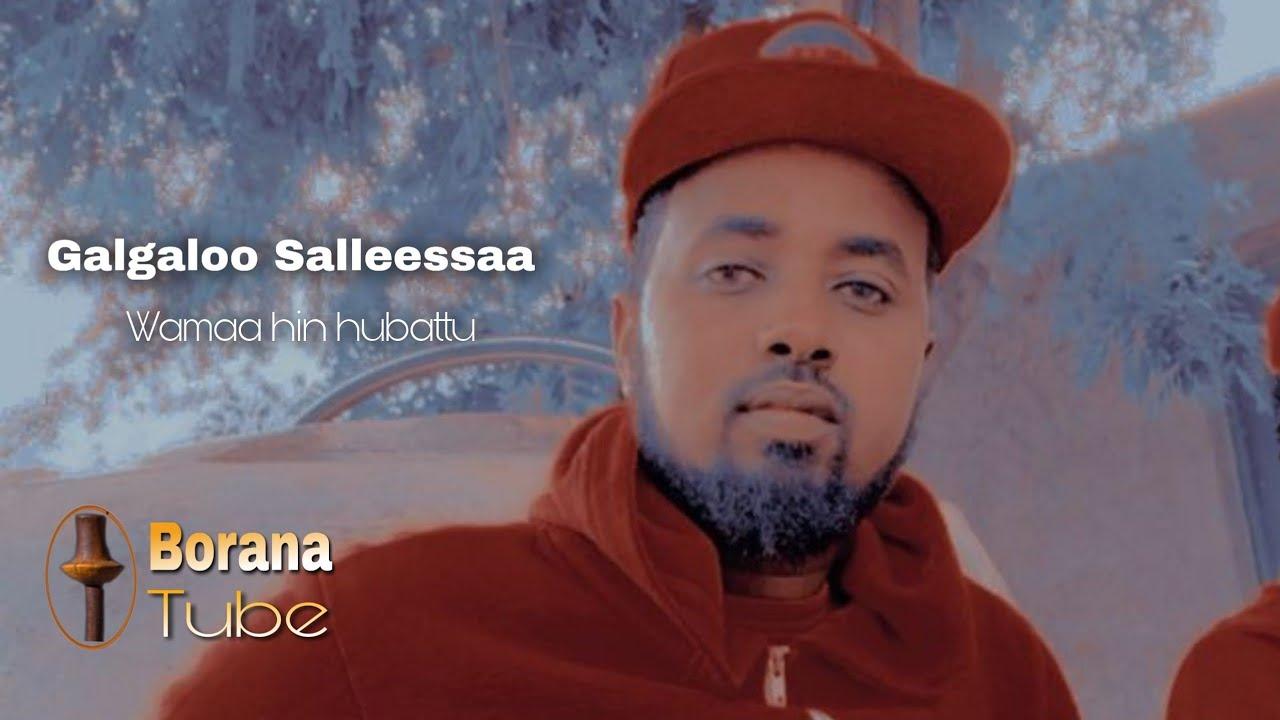 New Oromo/Borana Music 2020 by GALGALOO SALLEESSAA--Wamaa hin hubattu-