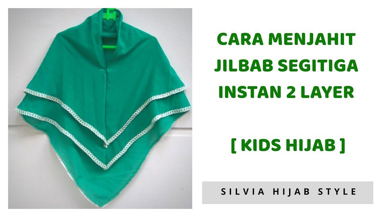 How to Sew Hijab Double Layer for kids - Cara Menjahit Jilbab Instan  Segitiga 8 Layer untuk Anak