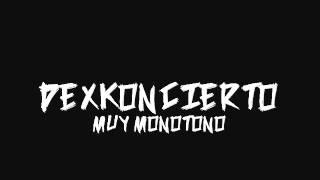 DEXKONCIERTO MUY MONOTONO