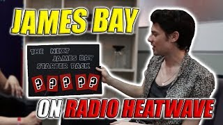 James Bay Interview with Radio Heatwave (HE CRIED?!)