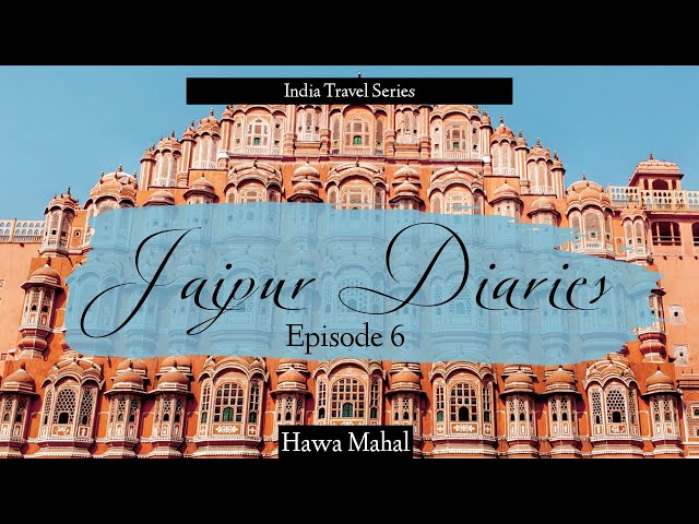 Jaipur Diaries - Episode 6 | Hawa Mahal | Traveller By Birth | Hiral Pandya