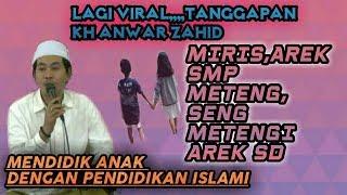 Ngakak..!! KH Anwar Zahid Singgung Berita ViraL Arek SmP Metteng 6 uLan Karo Arek EsDe