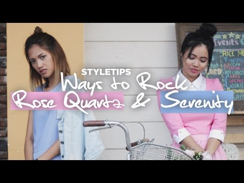 STYLETIPS: Ways To Rock Pantone's Rose Quartz & Serenity