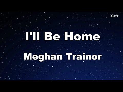 I'll Be Home - Meghan Trainor Karaoke 【No Guide Melody】 Instrumental