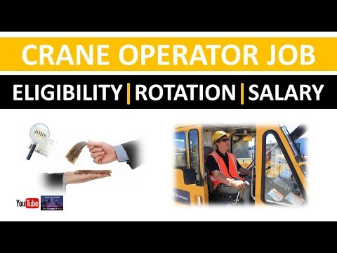 Crane Operator Job | Eligibility | Rotation | Salary | Oil And Gas Rig