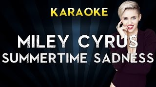 Summertime Sadness - Lana Del Rey / Miley Cyrus (Karaoke Instrumental Lyrics Cover Sing Along)
