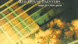 Red House Painters - Song For A Blue Guitar
