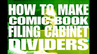 How to Make Comic Book Filing Cabinet Dividers - Rantin & Ravin with Rader - Issue 2