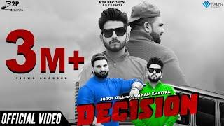 Decision (Official Video) | Jorge Gill feat. Satnam Khattra | B2P Records | New Punjabi Song 2019