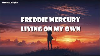 Freddy Mercury - living on my own (lyrics)
