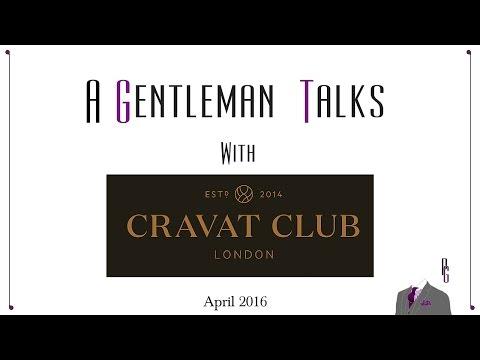 A Gentleman Talks with Cravat Club - April 2016