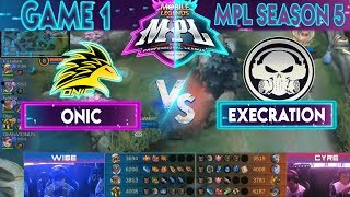 GAME 1 - EXECRATION vs ONIC | MPL PH Season 5
