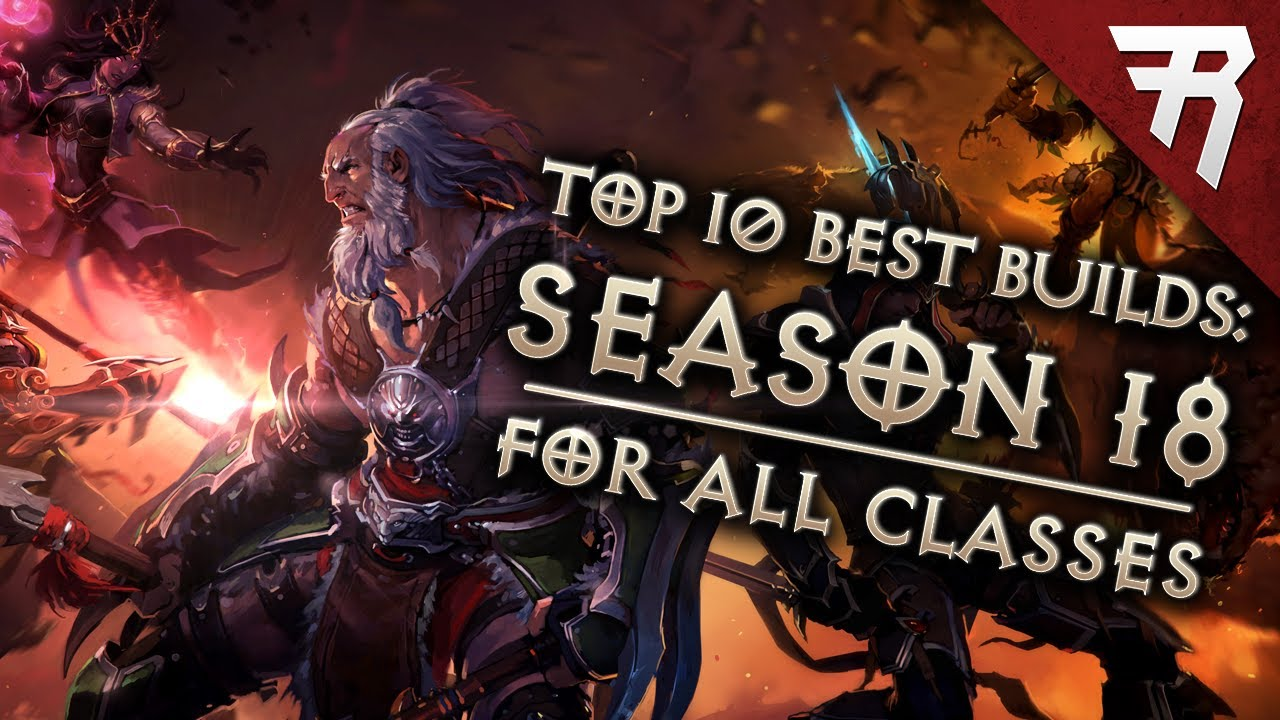 Top 10 Best Builds for Diablo 3 2.6.6 Season 18 (All Classes, Tier List)