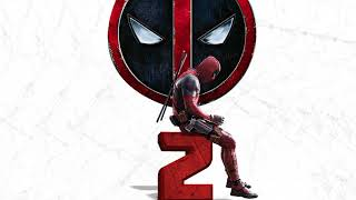 Courage Mother F**** (Deadpool 2 Soundtrack)