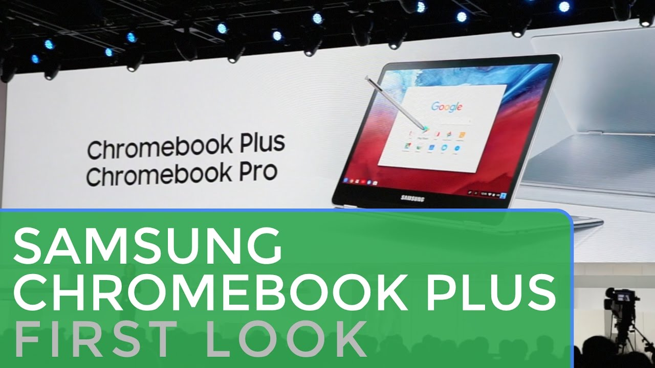 Samsung Chromebook Pro and Plus Quick Look