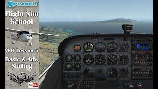 [X-plane 11] Flight Sim School - VFR Lesson 5 - Basic & Advanced Stalling