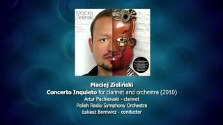 Maciej Zieliński - Concerto Inquieto for clarinet and orchestra