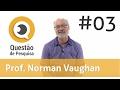 Questão de pesquisa #3 | Norman Vaughan - Desafios para o Ensino Híbrido