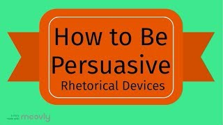 Rhetorical Devices for Persuasion