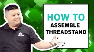 How to: Assemble Theadstand...