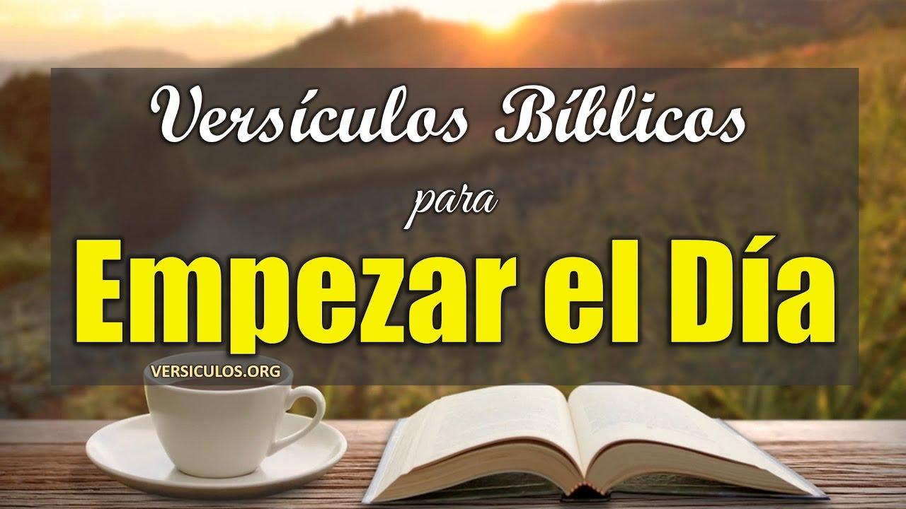 Versiculos De La Biblia De Animo: Versículos Para Empezar El Día