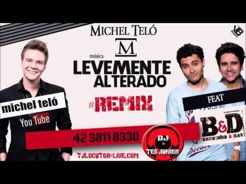 Michel teló (feat Bruninho e davi) - Levemente alterado (remix) Dj Teo Junior