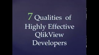 qlikview tutorials   7 qualities of highly effective qlikview developers