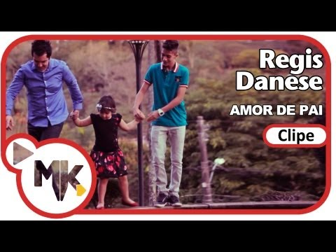 Regis Danese - Amor De Pai (Clipe Oficial MK Music Em HD)