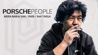 Akira Nakai San | RWB | 964 Targa | Porsche People