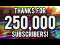 250,000 subscribers