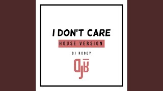 Gambar cover I Don't Care (House Version)