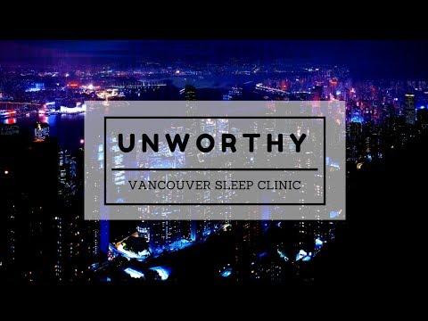 Unworthy - Vancouver Sleep Clinic; español.