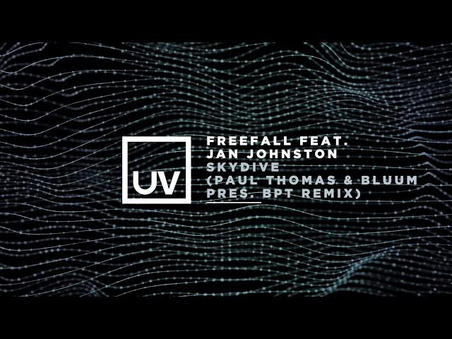 Freefall feat. Jan Johnston - Skydive (Paul Thomas & Bluum Pres. BPT Remix)