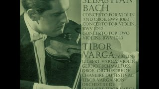The Tibor Varga Collection Vol. I - J-S. Bach: Concerto for 2 Violins / Largo ma non tanto