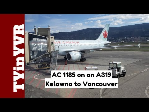 Trip Report Air Canada 1185 Kelowna To Vancouver A319 (YLW To YVR)