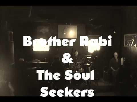 Brother Rabi and The Soul Seekers- House of Ordinary