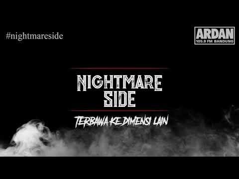 Terbawa ke Dimensi Lain  [NIGHTMARE SIDE OFFICIAL 2018] - ARDAN RADIO