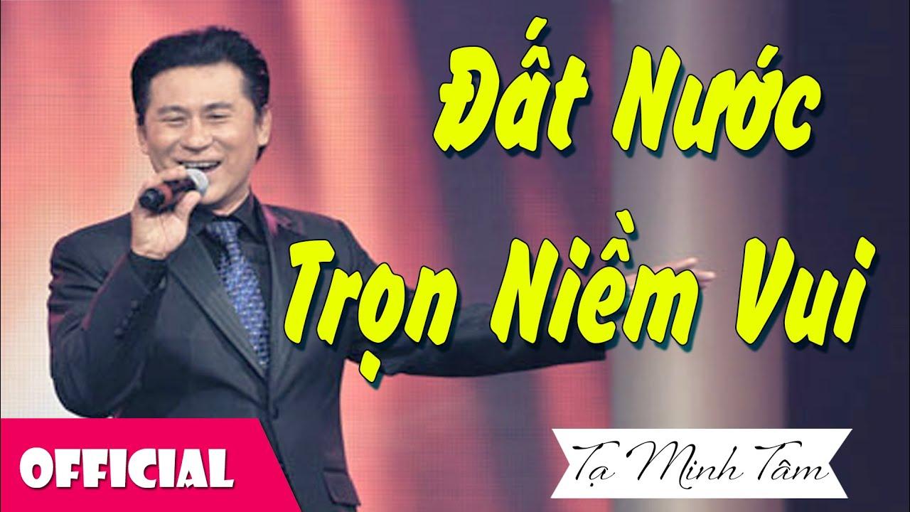Đất Nước Trọn Niềm Vui – NSƯT Tạ Minh Tâm [Official MV]