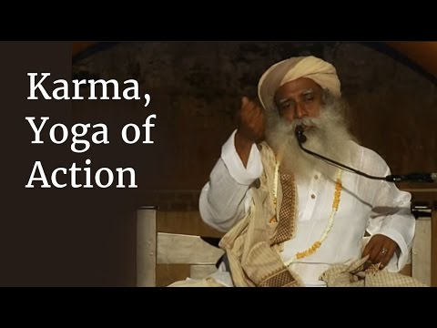 Sadhguru on Karma, Yoga of Action