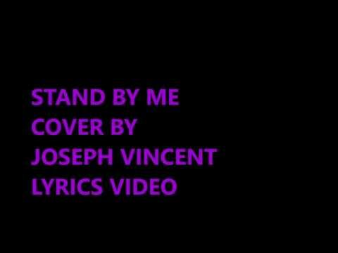stand by me cover ( Ben E. King) - Joseph Vincent Lyrics Video